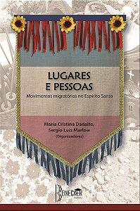 Lugares e pessoas: movimentos migratórios no Espírito Santo