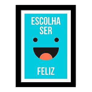 Quadro Decorativo para Sala de Estar em MDF Frases - Escolha Ser Feliz