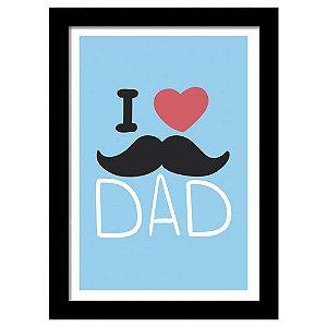 Quadro Decorativo I Love Dad - Eu Amo Pai