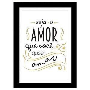Quadro Decorativo para Sala em MDF Frases - Seja O Amor Que Você Quiser Amar