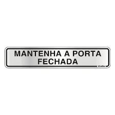 "Placa Sinalizacao Aluminio ""MANTER PORTA FECHADA""  5x25"