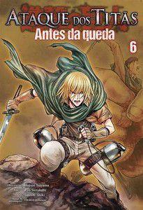Ataque dos Titãs - Antes da Queda Vol.06