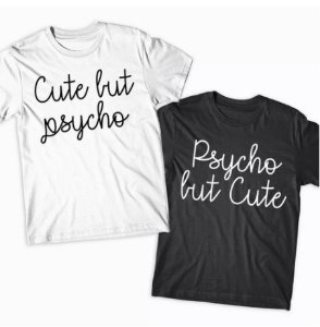 2 Camisetas PSYCHO BUT CUTE - Preta e Branca