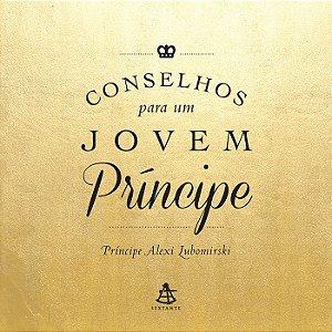 Conselhos Para Um Jovem Príncipe - Alexi Lubomirski
