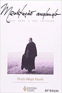 Meditação Andando - Guia para a Paz Interior - Thich Nhat Hanh