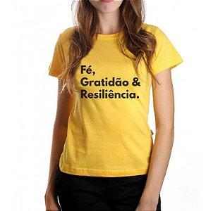 Camiseta Feminina Fe, Gratidão e Resiliência - Amarela