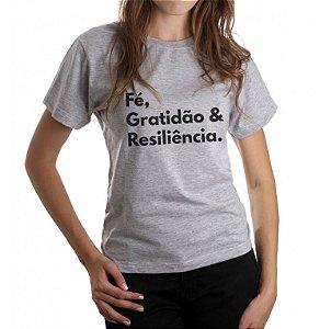 Camiseta Feminina Fe, Gratidão e Resiliência - Cinza
