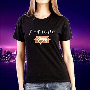 Camiseta/Babylook Friends Fetiche