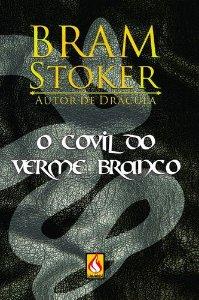 O Covil do Verme Branco (Bram Stoker)