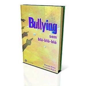 Bullying sem blá-blá-blá (Pais e professores) DISPONÍVEL PARA VENDA EM http://www.carloslivraria.com.br/catalogsearch/result/?q=Marcos+Meier&x=0&y=0