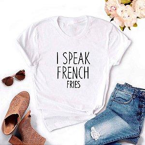 Tshirt Feminina Atacado I SPEAK FRENCH FRIES  - TUMBLR