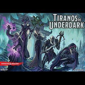 Tiranos de Underdark - PRÉ VENDA
