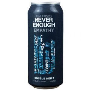 Cerveja Bold Never Enough Empathy - 473ml