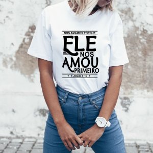 Camiseta T-shirt Feminina Ele Primeiro