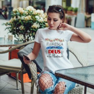 Camiseta T-shirt Feminina Floresça