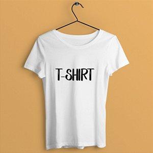 Camiseta T-shirt Feminina Personalize Você