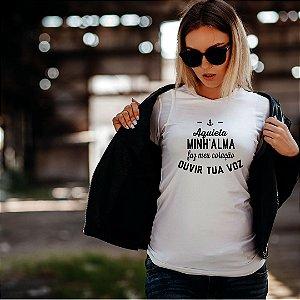 Camiseta T-shirt Feminina  Aquieta Minha Alma