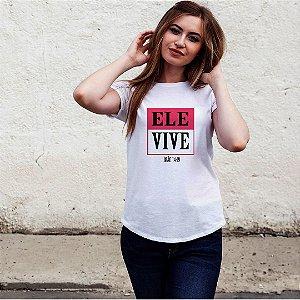 Camiseta T-shirt Feminina Ele Vive