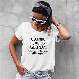Camiseta T-shirt Feminina  Quando Tudo