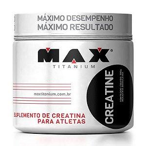 Creatina (150g / 300g) - Max Titanium