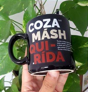 CANECA COZA MÁSH QUIRIDA - TRADUÇÕES