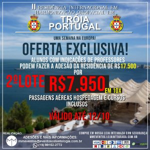 SEGUNDA CHAMADA OFERTA EXCLUSIVA TRÓIA 2019! - PORTUGAL