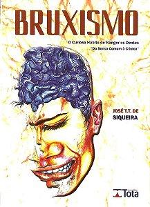 Bruxismo - O Curioso Hábito De Ranger Os Dentes