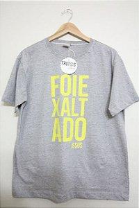 Camisetas - Coleção Verdades - Foi Exaltado