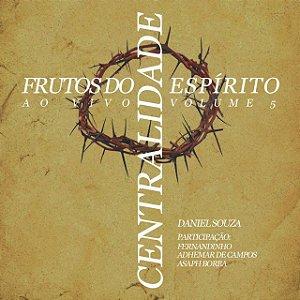 Frutos do Espírito 5 - Centralidade