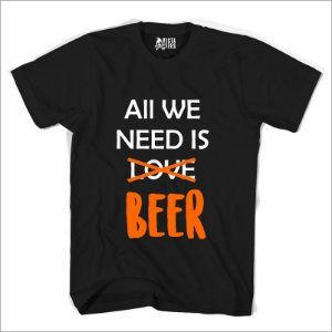 Camiseta All We Need is Beer 2