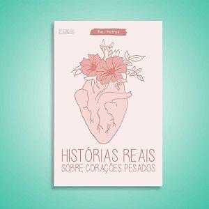 Zine - Histórias reais, sobre corações pesados.