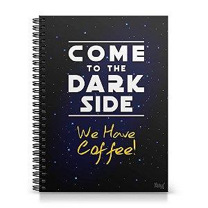 7344f45a602b4 Caderno Universitário Capa Dura 1x1 - Come to the Dark Side We Have Coffee
