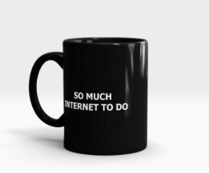 Caneca SO MUCH INTERNET TO DO