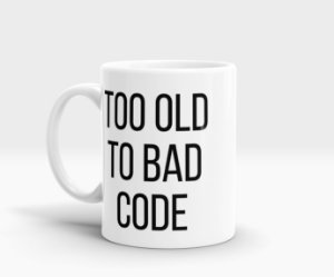 Caneca Too old to bad code