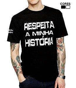 Camiseta Masculina Respeita a Minha História