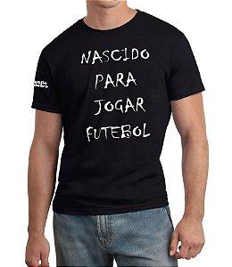 Camiseta Masculina Nascido para Jogar Futebol