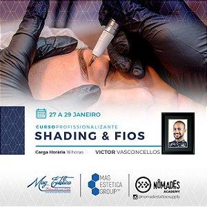 Curso profissionalizante Shading e Fios com Victor Vasconcellos - Mag Estética ( POR FORMAÇÃO DE TURMA )