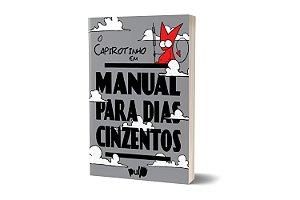 O Capirotinho em: Manual para Dias Cinzentos
