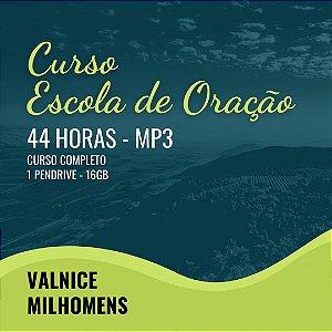 ESCOLA DE ORAÇÃO- VALNICE MILHOMENS - ÁUDIO MP3 - PENDRIVE