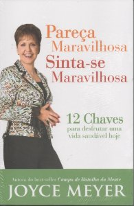 PAREÇA MARAVILHOSA, SINTA-SE MARAVILHOSA