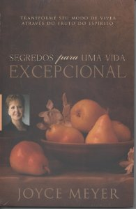 SEGREDOS PARA UMA VIDA EXCEPCIONAL