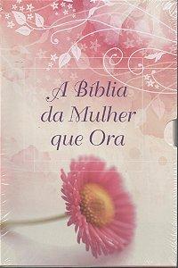 A BÍBLIA DA MULHER QUE ORA - (EM CAIXA)