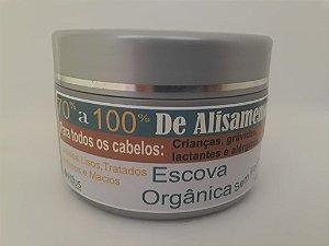 Escova Orgânica 300grs