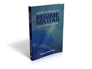 Gestão de pessoas do regime militar na universidade