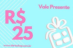 VALE PRESENTE DE R$25