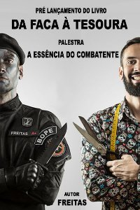 """Ingresso para o pré lançamento do Livro """"Da faca a tesoura""""/e a palestra """"A essência do combatente""""."""
