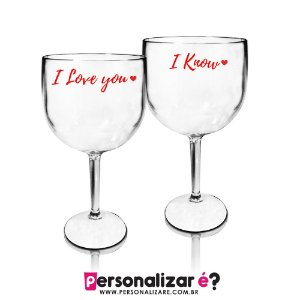 "Taça Personalizada Acrilico PS Gin 1 ""I Love You"" e 1 Taça Gin ""I know"""