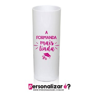 "Copo Drink  ""A formanda mais linda"""