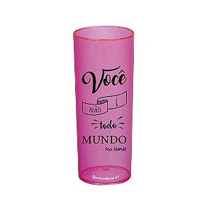 Copo Long Drink 300ml Rosa Acrílico Para Dia das Mães - Você Não é Todo Mundo