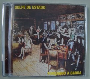 CD Golpe de Estado - Forçando a Barra